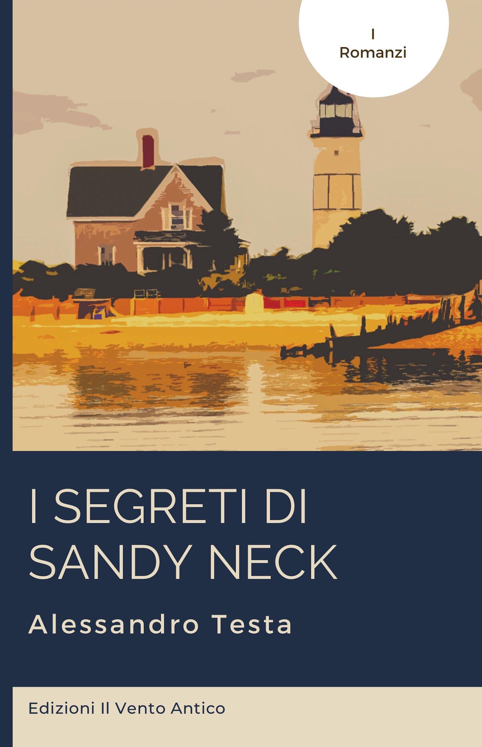 You are currently viewing I segreti di Sandy Neck di Alessandro Testa disponibile da oggi