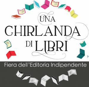 Read more about the article Una ghirlanda di libri, la fiera dell'editoria indipendente e noi ci saremo