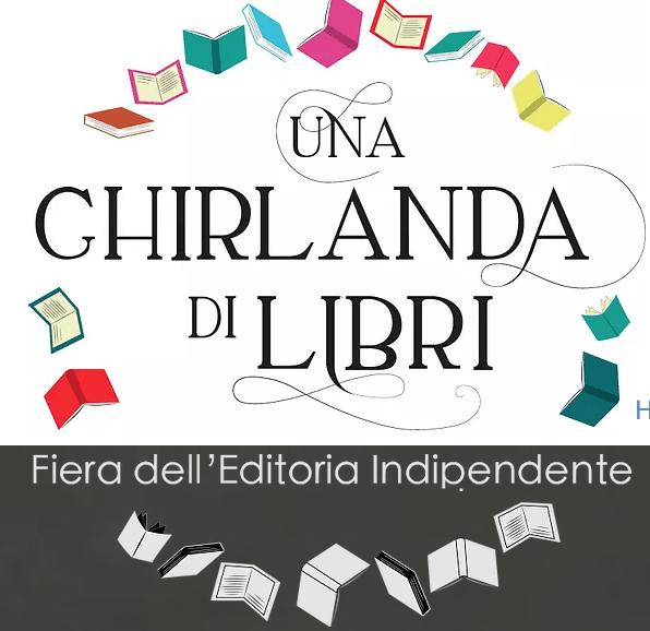 You are currently viewing Una ghirlanda di libri, la fiera dell'editoria indipendente e noi ci saremo