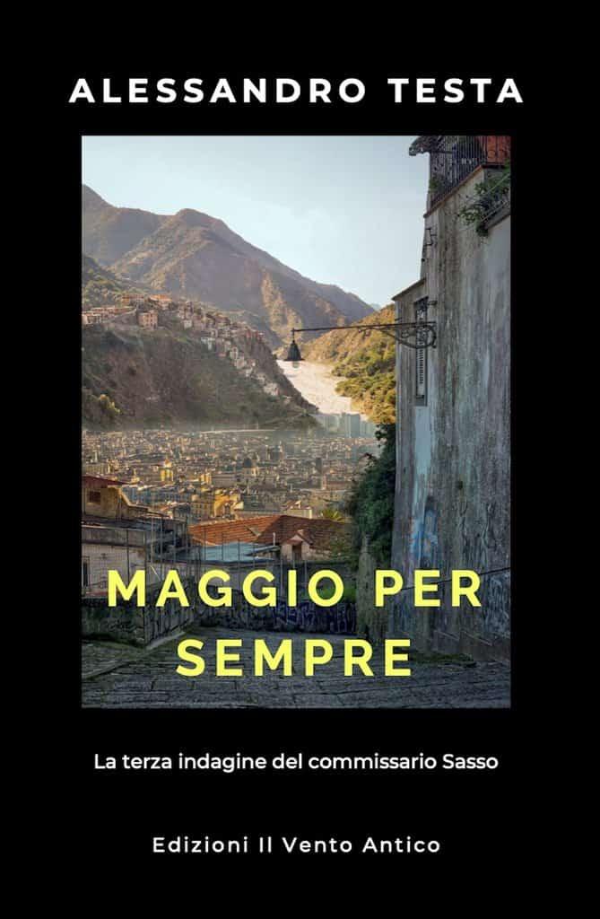 You are currently viewing In uscita oggi Maggio per sempre, il nuovo romanzo di Alessandro Testa